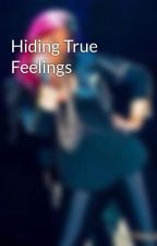 Hiding True Feelings by lovatoislife