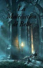 La Malédiction de Belle by Gaiarubis