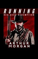 RUNNING ➳ RED DEAD REDEMPTION 2 [ARTHUR MORGAN X READER] by GODARTHUR