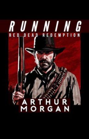 RUNNING ➳ RED DEAD REDEMPTION 2 [ARTHUR MORGAN X READER] by GODARTHUR