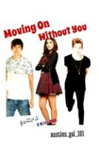 Moving on Without You by alltimelillyxx