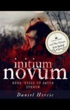 Initium novum [In process of Editing and Correcting] by DanielHorcic