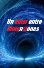 Un amor entre dimensiones by darkfrost26