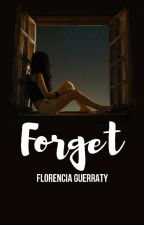 FORGET by LaMinion154