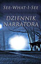 Dziennik Narratora by See-What-I-See