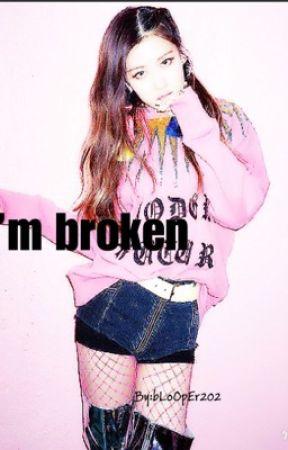 I'm Broken ; Chaelisa  by bLoOpEr202