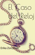 El Caso del Reloj by ErikaZorzynski