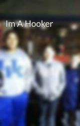 Im A Hooker by JadaRice