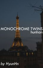 Monochrome Twins [HunHan] by AnnabelHc