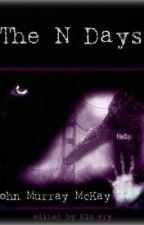 The N Days (Season 1) (Finished) by JohnMurrayMcKay