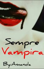 Sempre Vampira by mandinhaxip