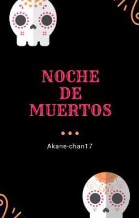 Noche de Muertos  by Akane-chan17