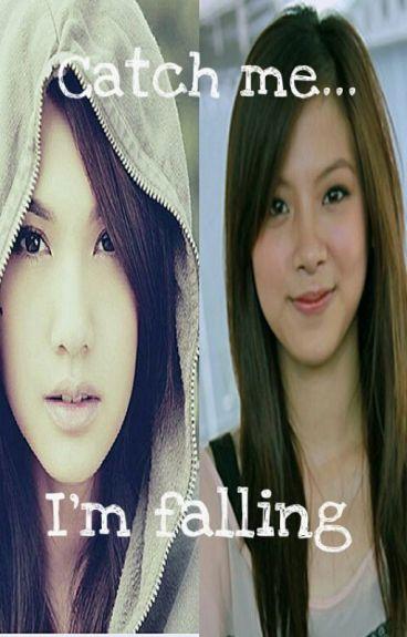 Catch me I'm falling