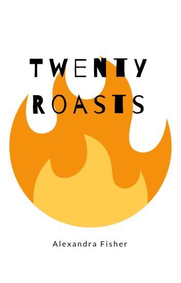 20 Roasts