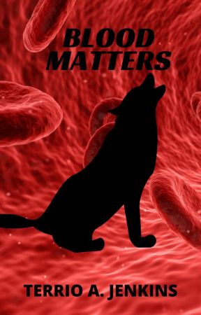 Blood Matters: Rough Draft Edition by TerrioJenkins