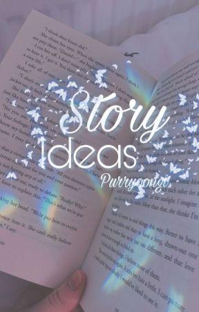 Story Ideas by PurrYoongi