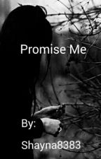 Promise Me by Shayna8383