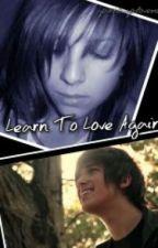 Learn To Love Again (Moey) by taeiii