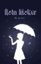 Rain Maker (One Shot) by ed_b13