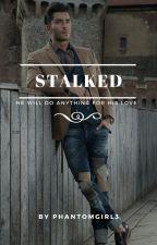 Stalked by phantomgirl3