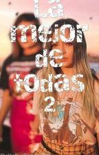 La mejor de todas 2da temporada by KarlaSoto2709