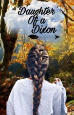 Daughter of a Dixon {Rewrite} by TayTay903