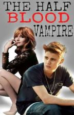 The Half Blood Vampire by TaniaMs