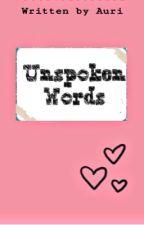 Unspoken Words |✔️ by Bookwriter2121