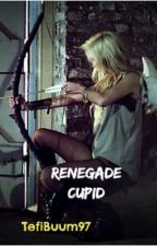 Renegade Cupid © by TefiBuum97
