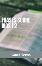 «Frases sobre Dios» by Goodlivess