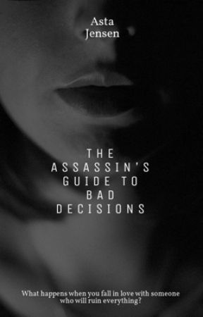 The Assassin's Guide to Bad Decisions -2019 Watty Winner - best Literary Fiction by bi_tter