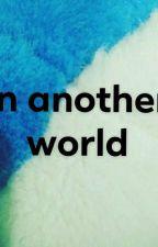 Into Another World by mangakakyle2121