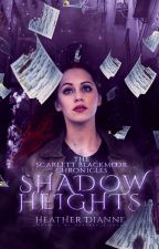 Shadow Heights (The Scarlett Blackmoor Chronicles, #1) by Heather_Dianne