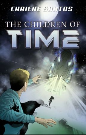 The Children of Time (Screenplay) by ChaieneS