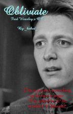 Obliviate || Fred Weasley by iloveyou41139514