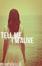Tell Me I'm Alive by _BeMyAnchor_