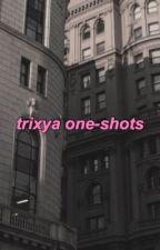 trixya one-shots by biblecunt