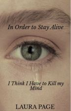 In Order to Stay Alive, I Think I Have to Kill My Mind  by luckilyfw