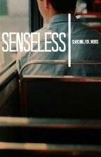 Senseless  | H.S by searching_for_words