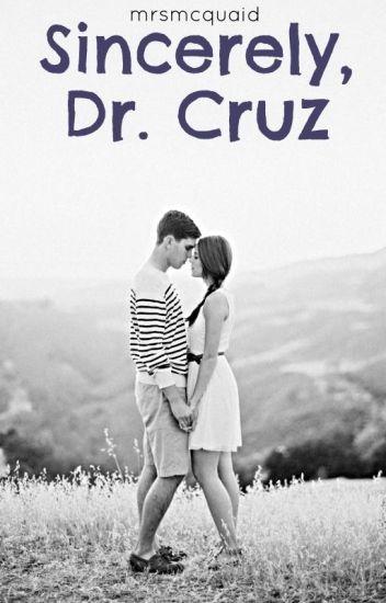 Sincerely, Dr. Cruz