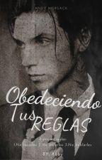 Obedeciendo Tus Reglas by Abby_BiersackSykes