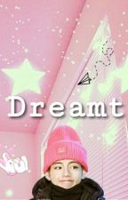 Dreamt - Kim Taehyung x reader-  by taetae_smiles