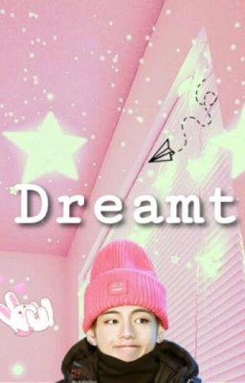Dreamt - Kim Taehyung x reader-