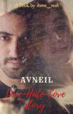 AVNEIL: Love-Hate-Love Story   by itsme_resh