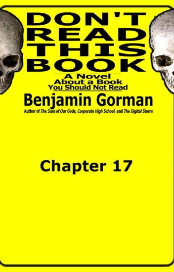Don't Read This Book, Chapter 17 (of 20)