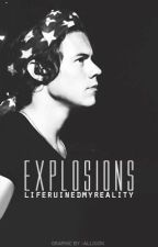 Explosions [h.s.] (Wattys 2015) by liferuinedmyreality