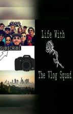 Life With The Vlog Squad by xxpastelgothicxx