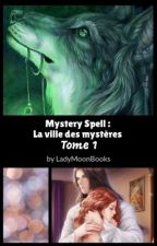 Mystery Spell : la ville des mystères (Is It Love ? Mystery Spell) by SoraKHII