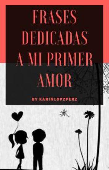 Frases Dedicadas A Mi Primer Amor Personal Shookyyoon Wattpad