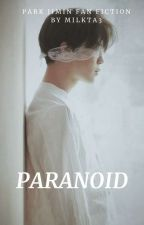 Paranoid ||PARK JIMIN FF|| by MILKTA3